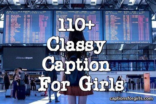 Classy Caption For Girls