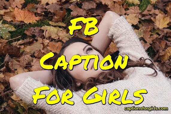FB Caption For Girls