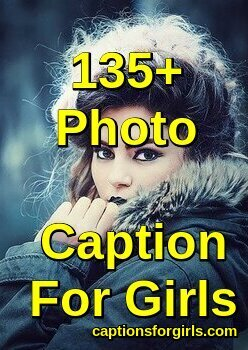 Good Photo Caption For Girls