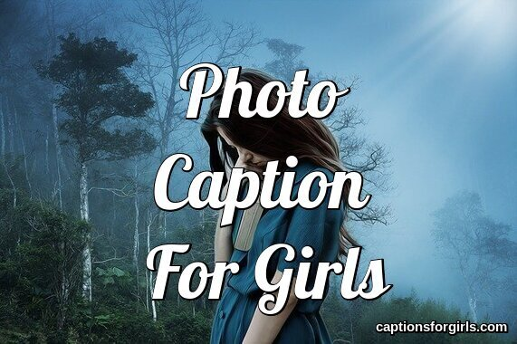 Photo Caption For Girls