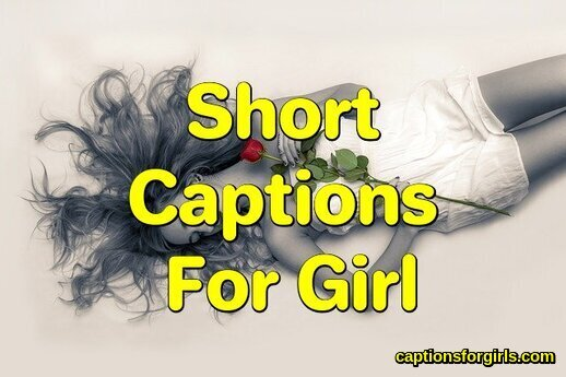 Short Captions For Girl