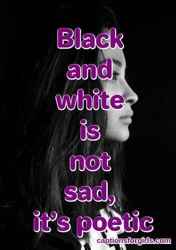 Captions For Black And White Pics
