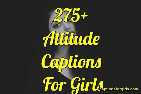 Cool Attitude Captions For Girls