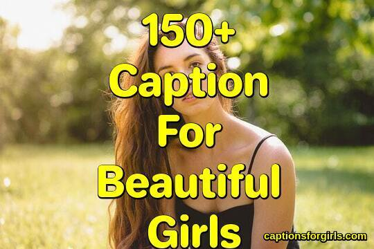 Caption For Beautiful Girls