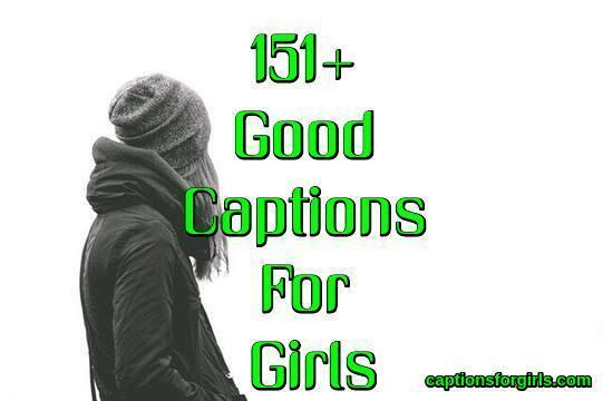Good Instagram Captions For Girls