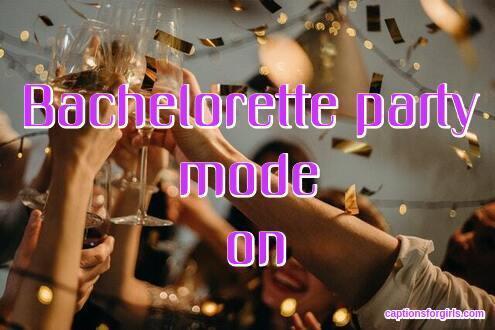 Bachelorette Party Instagram Captions