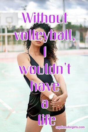 Volleyball Captions