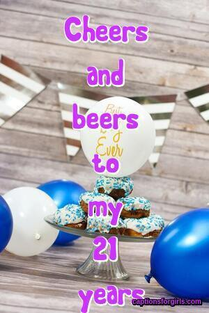 21st Birthday Captions For Instagram