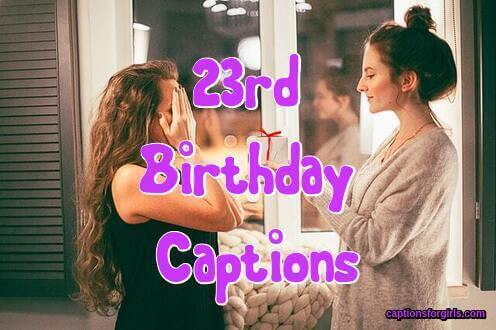 23rd Birthday Instagram Captions