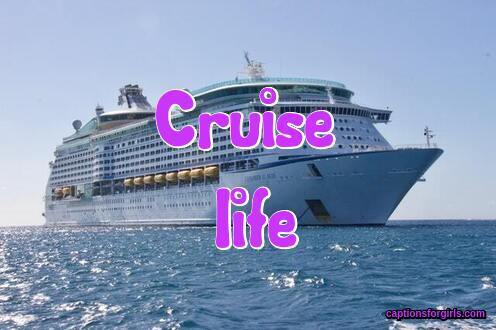 Cruise Instagram Captions