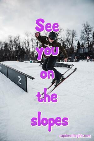 Skiing Instagram Captions