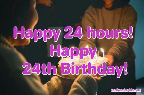 24th Birthday Captions