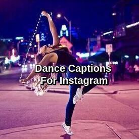 Dance Captions For Instagram