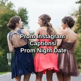 Prom Instagram Captions